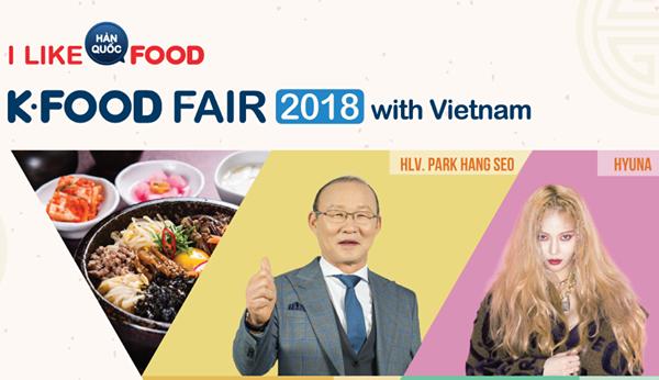 K -FOOD FAIR - Sự kiện giao lưu văn hóa - ẩm thực Hàn Quốc được mong chờ nhất năm 2018