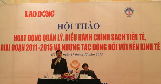"""Chính sách tiền tệ 5 năm: """"Chưa bao giờ Việt Nam đạt sự đồng thuận như vậy"""""""