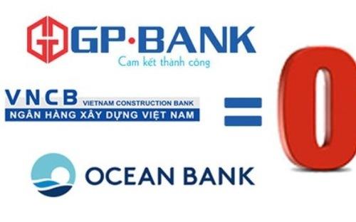 gp.bank, vncb va oceanbank dang duoc goi nhieu voi ten ngan hang 0 dong