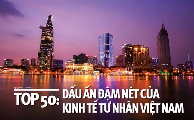 Top 50: Dấu ấn đậm nét của kinh tế tư nhân Việt Nam