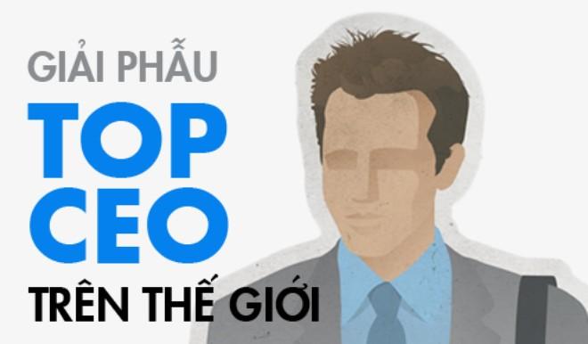 Giải phẫu Top CEO trên thế giới
