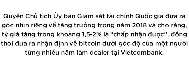 TS. Trương Văn Phước dự báo gì về tăng trưởng, tỷ giá năm 2018 và bitcoin? - Ảnh 1.